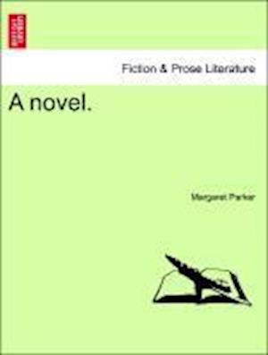 A Novel. af Margaret Parker
