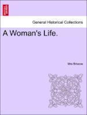 A Woman's Life. af Mrs Briscoe