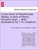 In the Choir of Westminster Abbey af Emma Marshall, Thomas Hamilton Crawford