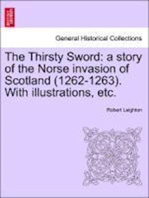 The Thirsty Sword af Robert Leighton