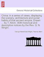 China af George Newenham Wright, Thomas Allom