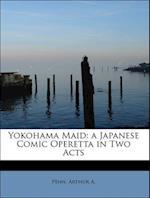 Yokohama Maid af Arthur A. Penn