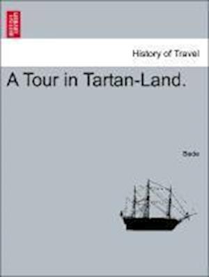 A Tour in Tartan-Land. af Bede