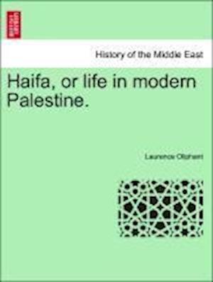 Haifa, or Life in Modern Palestine. af Laurence Oliphant