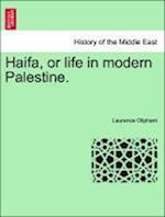 Haifa, or Life in Modern Palestine. af Laurence Oliphant
