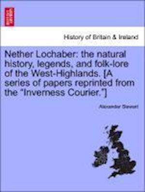 Nether Lochaber af Alexander Stewart