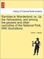 Rambles in Wonderland af Edwin J. Stanley