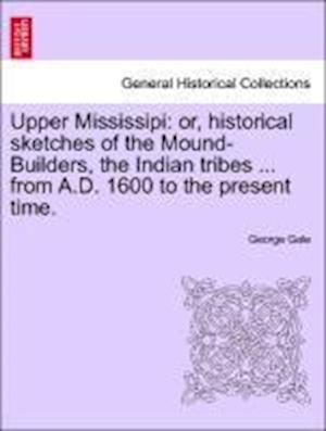 Upper Mississipi af George Gale
