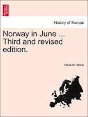 Norway in June ... Third and Revised Edition. af Olivia M. Stone