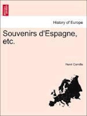 Souvenirs D'Espagne, Etc. af Henri Cornille