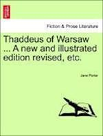 Thaddeus of Warsaw ... a New and Illustrated Edition Revised, Etc. af Jane Porter
