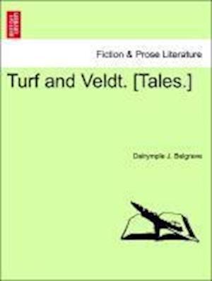 Turf and Veldt. [Tales.] af Dalrymple J. Belgrave