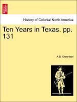 Ten Years in Texas. Pp. 131 af A. B. Greenleaf
