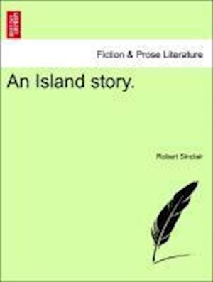 An Island Story. af Robert Sinclair