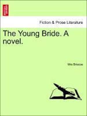 The Young Bride. a Novel. af Mrs Briscoe