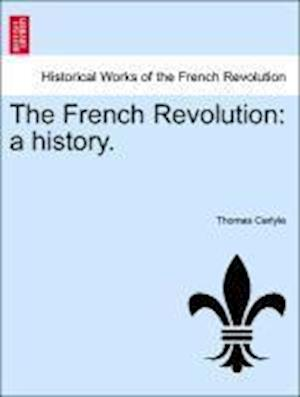 The French Revolution af Thomas Carlyle