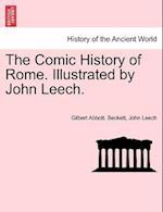 The Comic History of Rome. Illustrated by John Leech. af Gilbert Abbott Beckett, John Leech