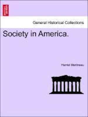 Society in America. Vol. I. af Harriet Martineau