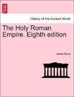 The Holy Roman Empire. Eighth Edition af James Bryce