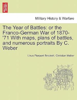 The Year of Battles af Linus Pierpont Brockett, Christian Weber