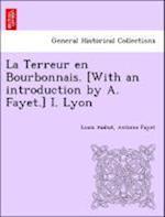 La Terreur En Bourbonnais. [With an Introduction by A. Fayet.] I. Lyon af Louis Audiat, Antoine Fayet