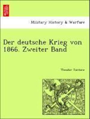 Der Deutsche Krieg Von 1866. Zweiter Band af Theodor Fontane