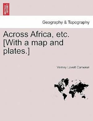 Across Africa, Etc. [With a Map and Plates.] Vol. I af Verney Lovett Cameron