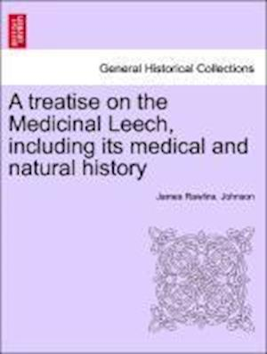 A Treatise on the Medicinal Leech af James Rawlins Johnson