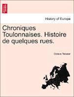 Chroniques Toulonnaises. Histoire de Quelques Rues. af Octave Teissier