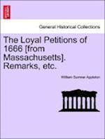 The Loyal Petitions of 1666 [From Massachusetts]. Remarks, Etc. af William Sumner Appleton
