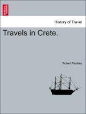 Travels in Crete. Volume I af Robert Pashley