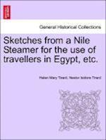 Sketches from a Nile Steamer for the Use of Travellers in Egypt, Etc. af Helen Mary Tirard, Nestor Isidore Tirard
