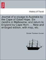 Journal of a Voyage to Australia by the Cape of Good Hope. Six Months in Melbourne, and Return to England by Cape Horn. ... New and Enlarged Edition, af Sinclair Thomson Duncan