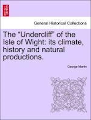 The Undercliff of the Isle of Wight af George Martin