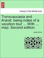 Transcaucasia and Ararat af James Bryce