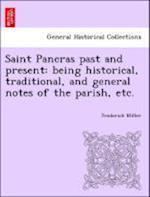 Saint Pancras Past and Present af Frederick Miller
