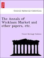 The Annals of Wickham Market and Other Papers, Etc. af Vincent Burrough Redstone