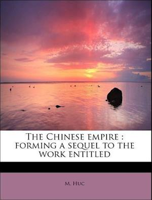 The Chinese Empire af M. Huc