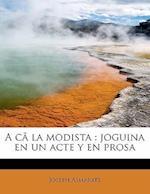 A C La Modista af Joseph Asmarats