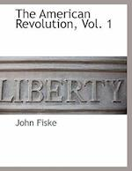 The American Revolution, Vol. 1 af John Fiske