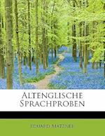 Altenglische Sprachproben af Eduard M. Tzner, Eduard Matzner