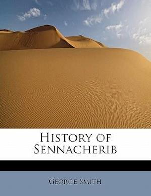 History of Sennacherib af George Smith