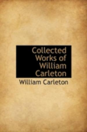 Collected Works of William Carleton af William Carleton