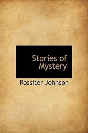 Stories of Mystery af Rossiter Johnson