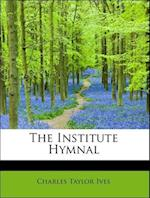 The Institute Hymnal af Charles Taylor Ives