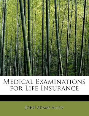Medical Examinations for Life Insurance af John Adams Allen