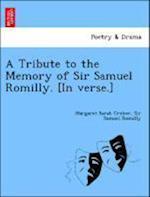 A Tribute to the Memory of Sir Samuel Romilly. [In Verse.] af Samuel Romilly, Margaret Sarah Croker