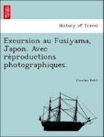 Excursion Au Fusiyama, Japon. Avec Re Productions Photographiques. af Charles Petit