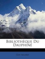 Bibliotheque Du Dauphine af Guy Allard