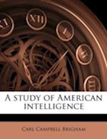 A Study of American Intelligence af Carl Campbell Brigham
